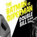The Batman vs Superman DOUBLE BILL at The Bioscope