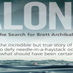 """""""Alone: The Search For Brett Archibald"""" Is You..."""