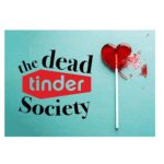The Dead Tinder Society Will Have You Amazed