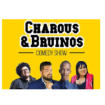 The Charous And Bruinos Comedy Show
