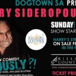 Dogtown SA Presents Harry Sideropoulos in Seriously?!