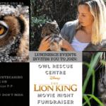 Owl Rescue Centre - Lion King Movie Night Fundrais...