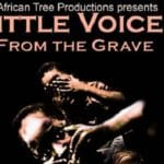Drama For Life Presents Little Voices from the Grave
