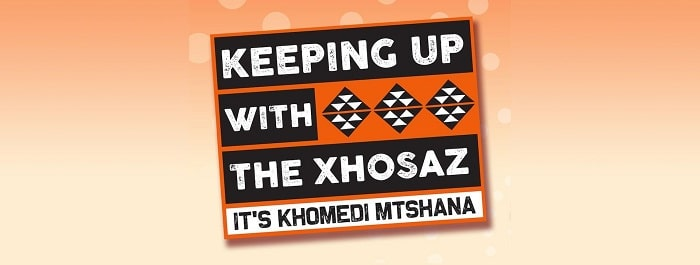 Keeping Up With The Xhosaz