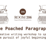Poached Paragraphs – A Creative Writing Workshop