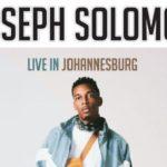 Joseph Solomon Live In Johannesburg