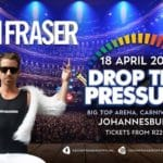 CANCELLED: Kevin Fraser– 'Drop The Pressure' SA T...