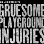 Gruesome Playground Injuries Play Reading