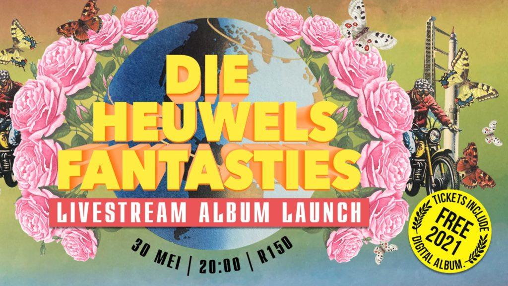 Die Heuwels Fantasties – First Ever Online Album Launch