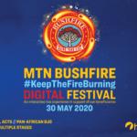 MTN Bushfire #KeepTheFireBurning Digital Festival