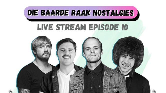 Die Baarde Raak Nostalgies Episode 10 (LIVE)