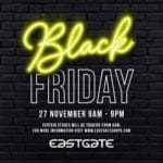 Shop Eastgate's Best Black Friday Buys & You Could Wi...